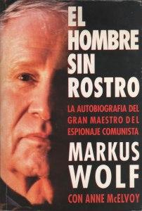 markus wolf el hombre sin rostro